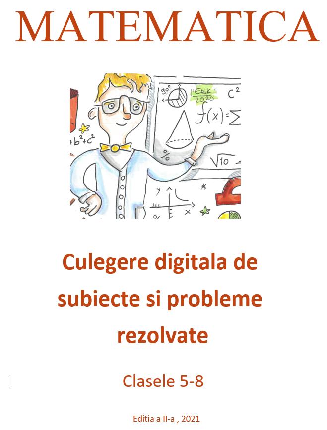Culegere digitala de matematica pentru clasele 5-8